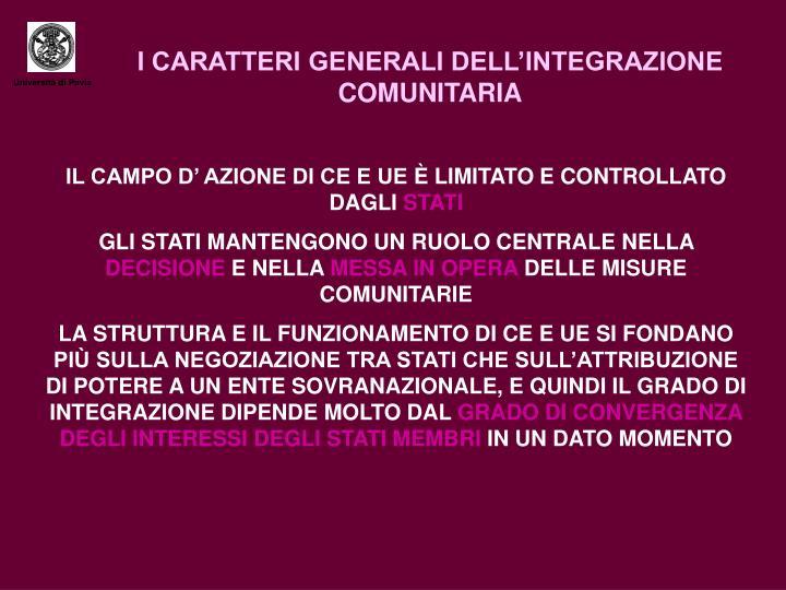 I CARATTERI GENERALI DELL'INTEGRAZIONE COMUNITARIA