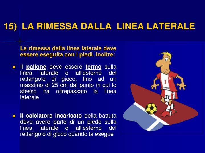 15)  LA RIMESSA DALLA  LINEA LATERALE