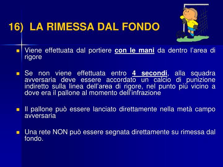 16)  LA RIMESSA DAL FONDO