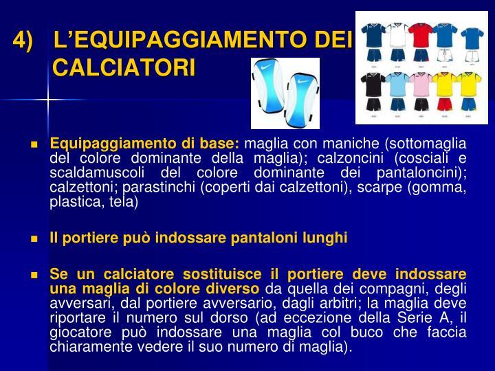 4)   L'EQUIPAGGIAMENTO DEI