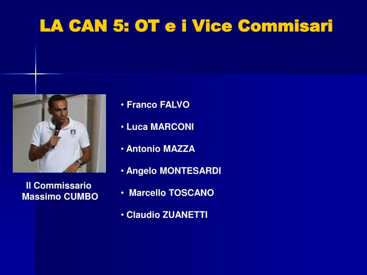 LA CAN 5: OT e i Vice Commisari