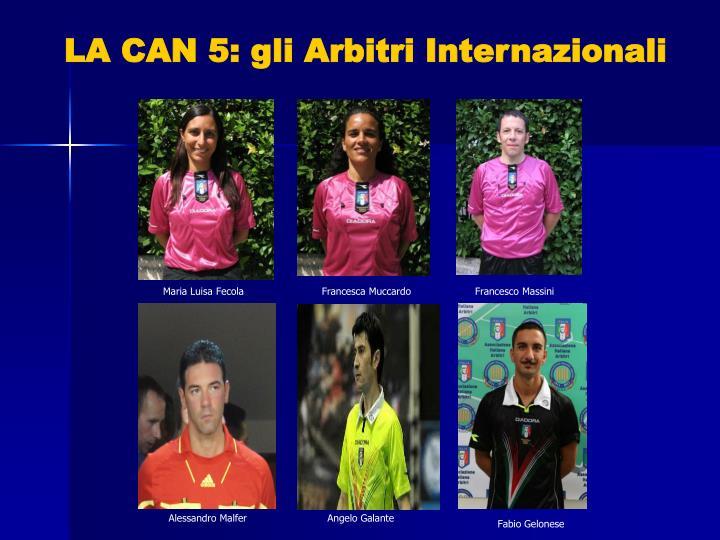 LA CAN 5: gli Arbitri Internazionali