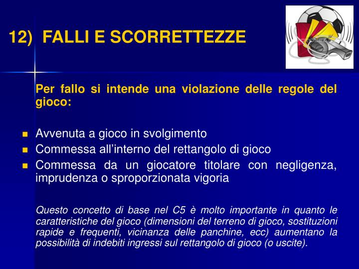 12)  FALLI E SCORRETTEZZE