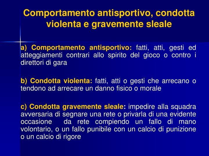 a) Comportamento antisportivo: