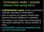 chromogenic media principle review from spring term