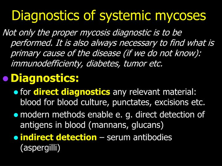 Diagnostics of systemic mycoses
