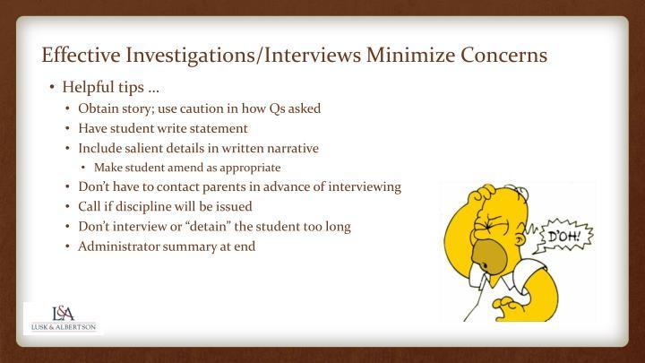 Effective Investigations/Interviews Minimize Concerns