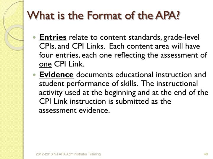 What is the Format of the APA?