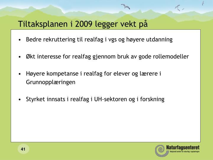 Tiltaksplanen i 2009 legger vekt på