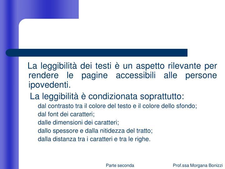 La leggibilità dei testi è un aspetto rilevante per rendere le pagine accessibili alle persone ipovedenti.
