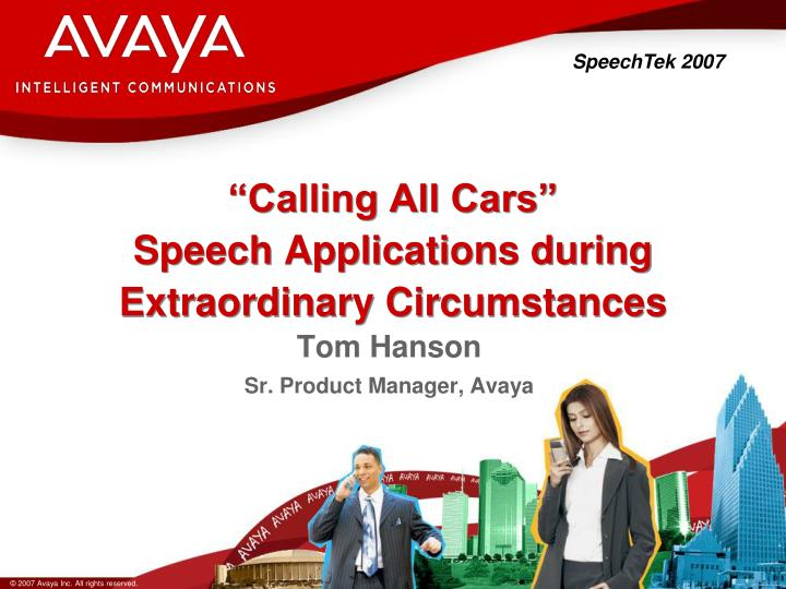 Calling all cars speech applications during extraordinary circumstances