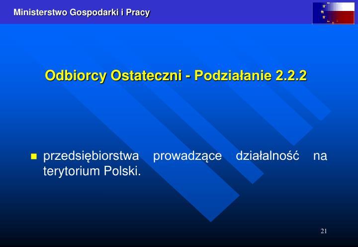 Odbiorcy Ostateczni - Podziałanie 2.2.2