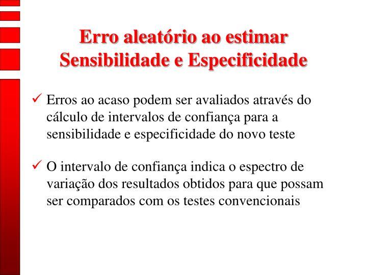 Erro aleatório ao estimar Sensibilidade e Especificidade