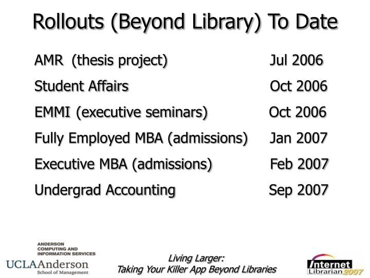 Rollouts (Beyond Library) To Date