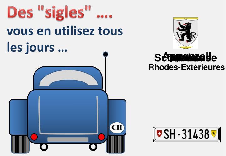 "Des ""sigles"" …."