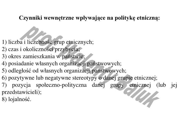 Czynniki wewnętrzne wpływające na politykę etniczną:
