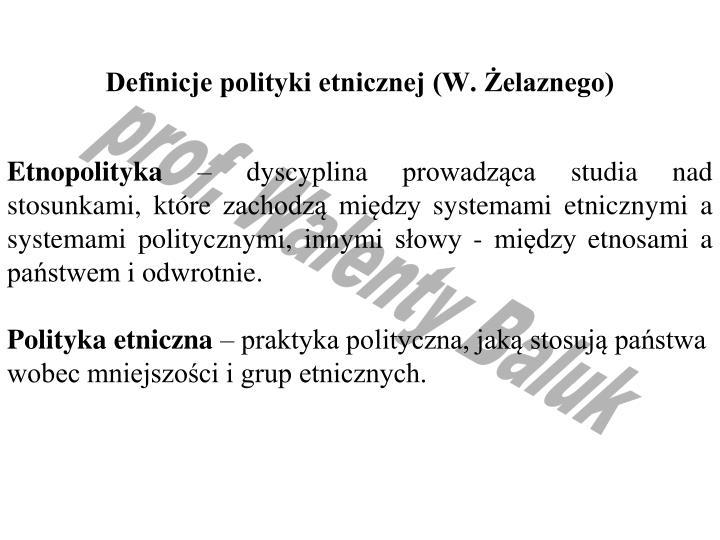 Definicje polityki etnicznej (W. Żelaznego)
