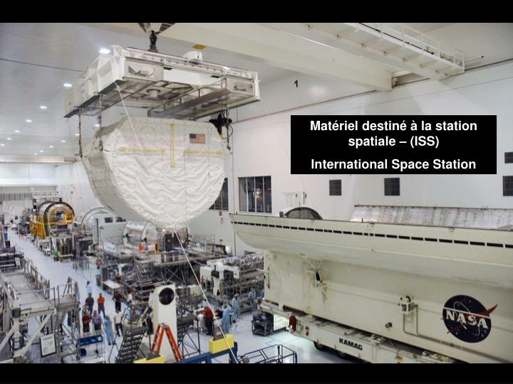 Matériel destiné à la station spatiale – (ISS)