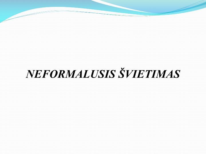 NEFORMALUSIS ŠVIETIMAS