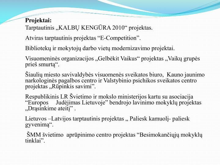 Projektai: