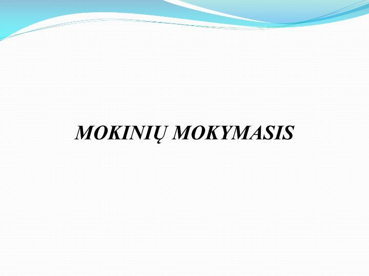 MOKINIŲ MOKYMASIS