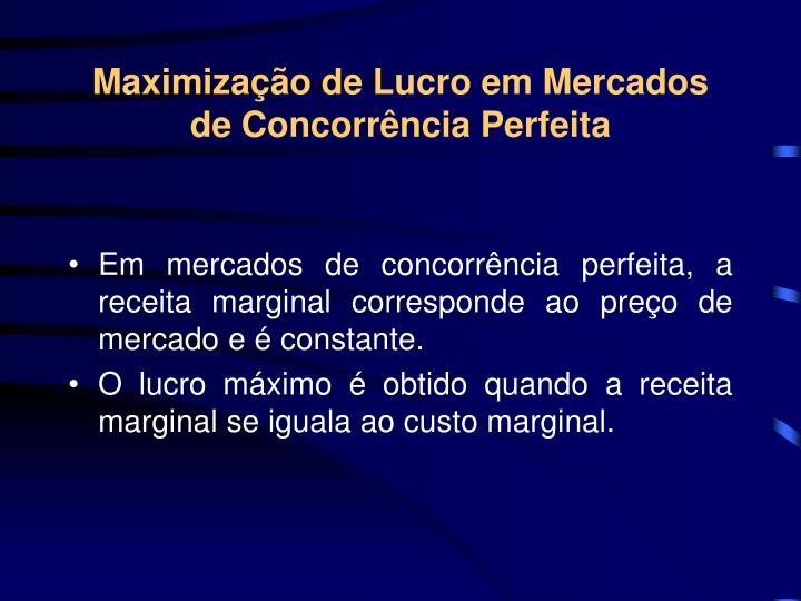 Maximização de Lucro em Mercados de Concorrência Perfeita