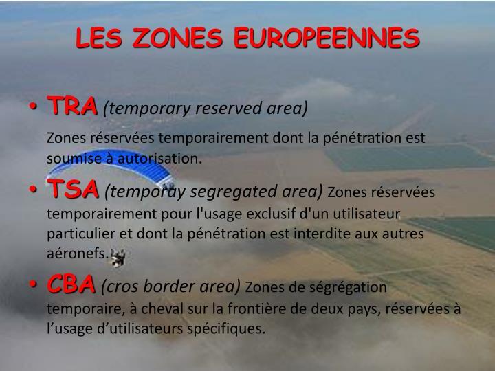 LES ZONES EUROPEENNES