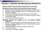 aplikuj o rodki na realizacj projektu