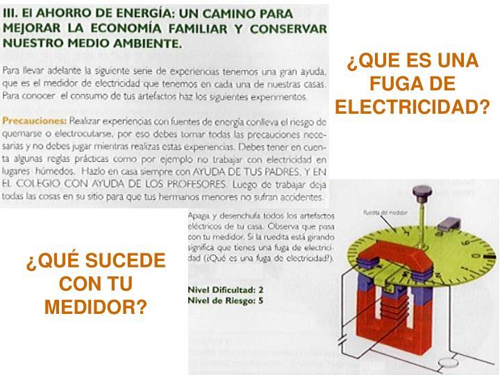 ¿QUE ES UNA FUGA DE ELECTRICIDAD?