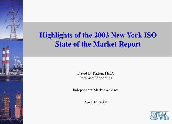 Highlights of the 2003 new york iso state of the market report