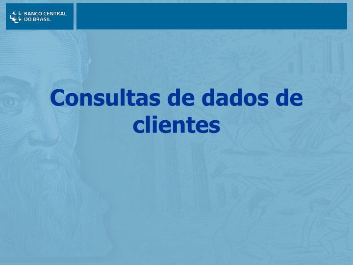 Consultas de dados de clientes