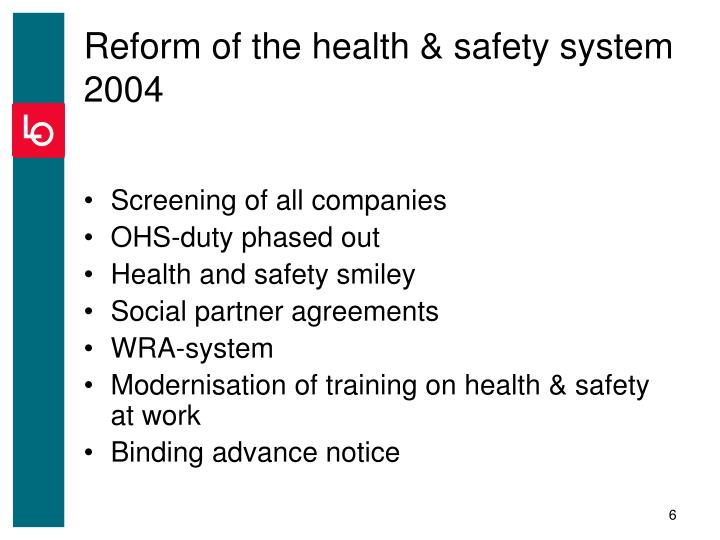 Reform of the health & safety system 2004