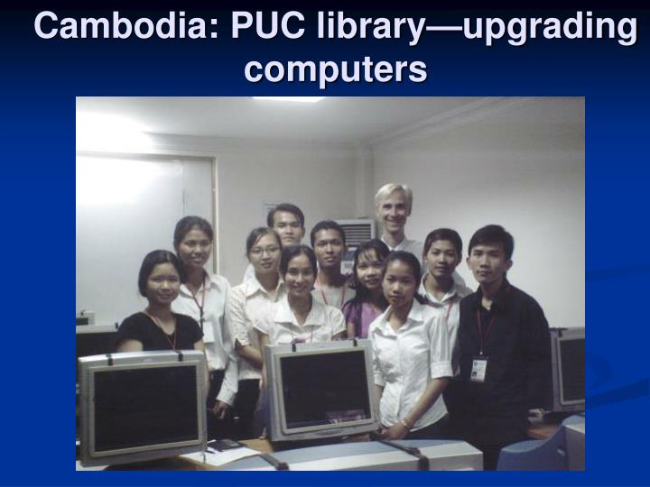 Cambodia: PUC library—upgrading computers