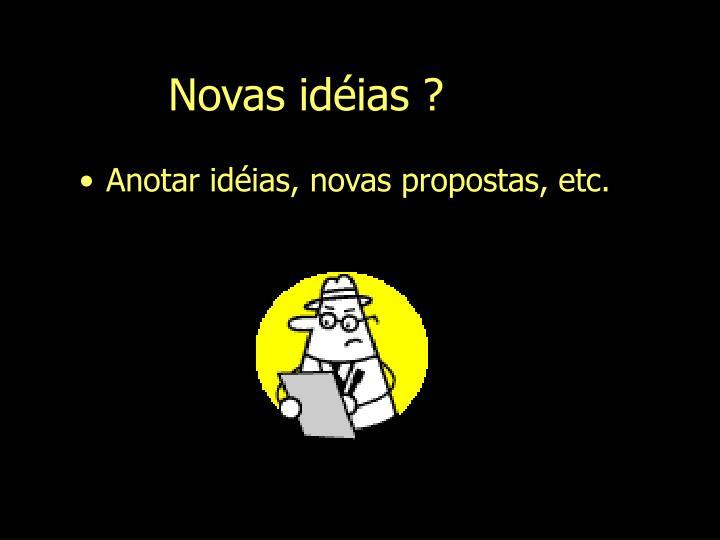 Novas idéias ?