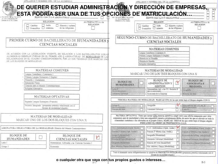 DE QUERER ESTUDIAR ADMINISTRACIÓN Y DIRECCIÓN DE EMPRESAS,