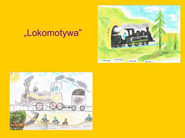 """Lokomotywa"""