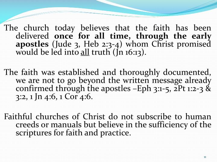 The church today believes that the faith has been delivered