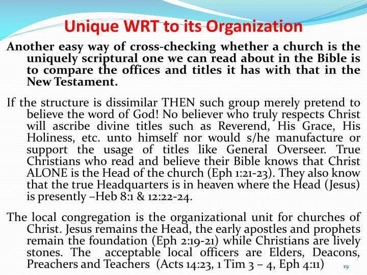 Unique WRT to its Organization