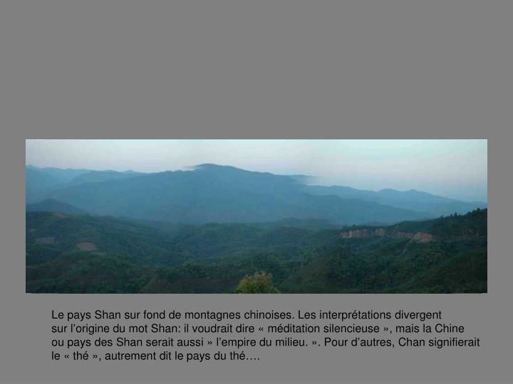 Le pays Shan sur fond de montagnes chinoises. Les interprtations divergent