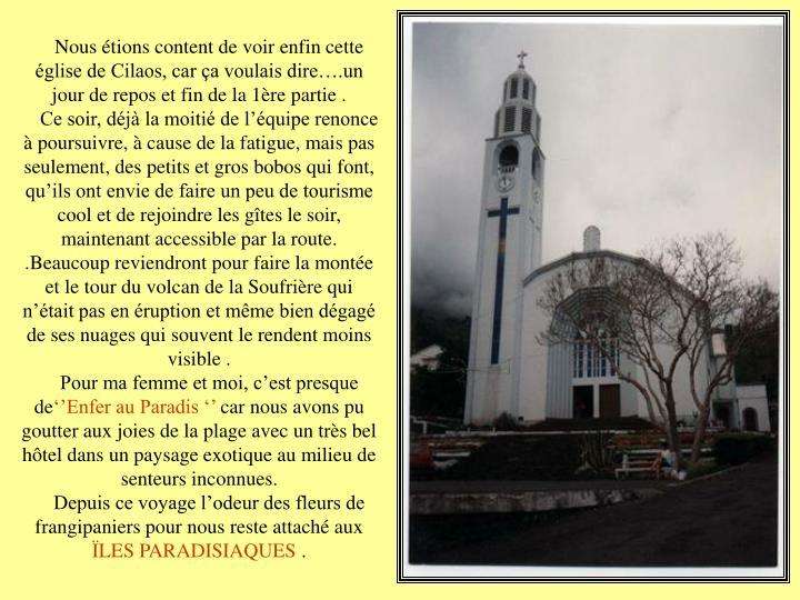Nous étions content de voir enfin cette église de Cilaos, car ça voulais dire….un jour de repos et fin de la 1ère partie .