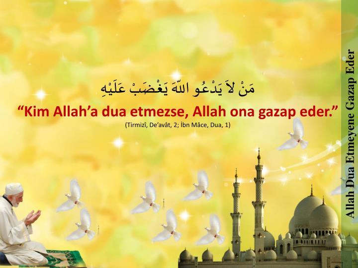 Allah Dua Etmeyene Gazap Eder