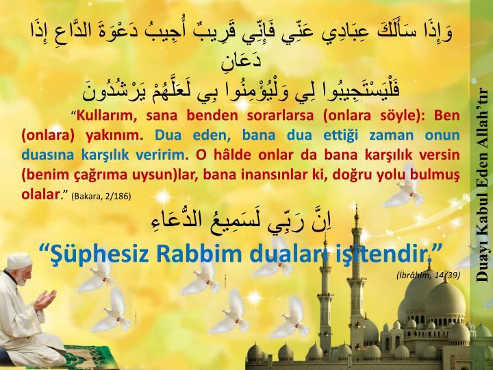 Duayı Kabul Eden Allah'tır
