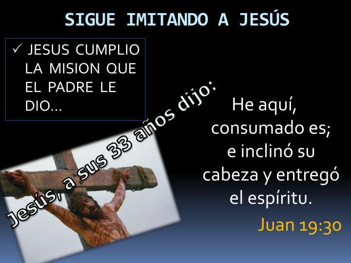 SIGUE IMITANDO A JESÚS