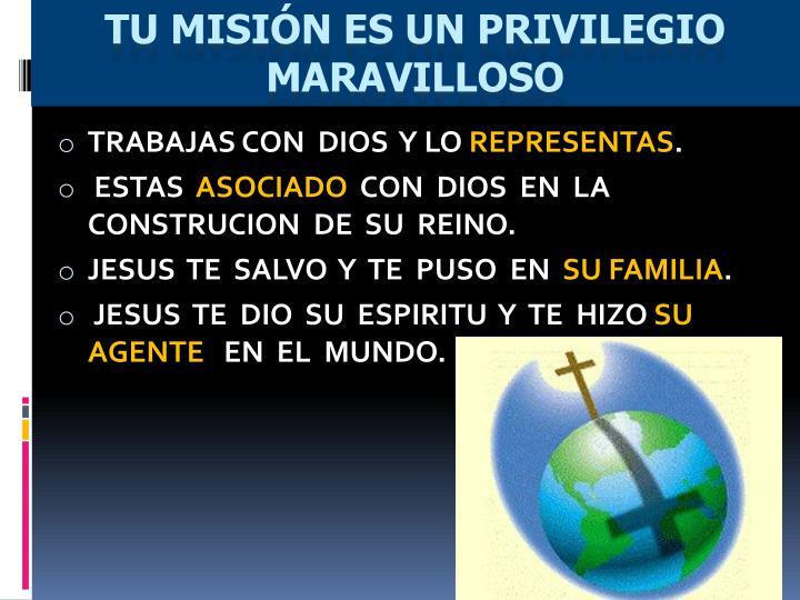 Tu misión es un privilegio