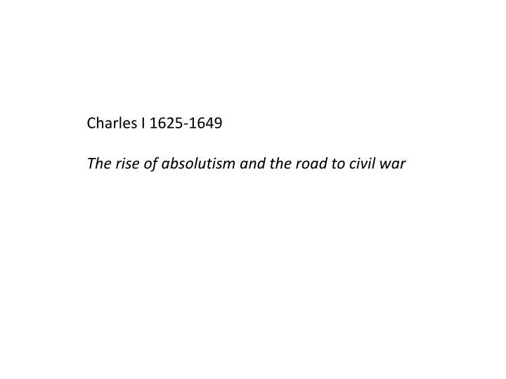 Charles I 1625-1649