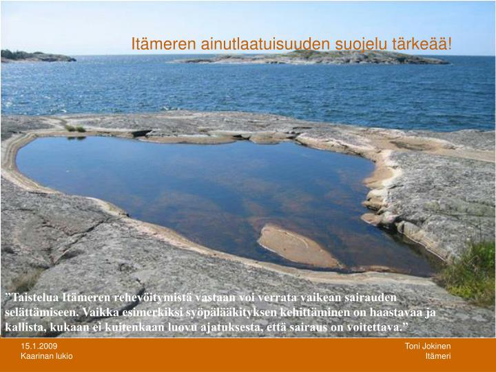 Itämeren ainutlaatuisuuden suojelu tärkeää!