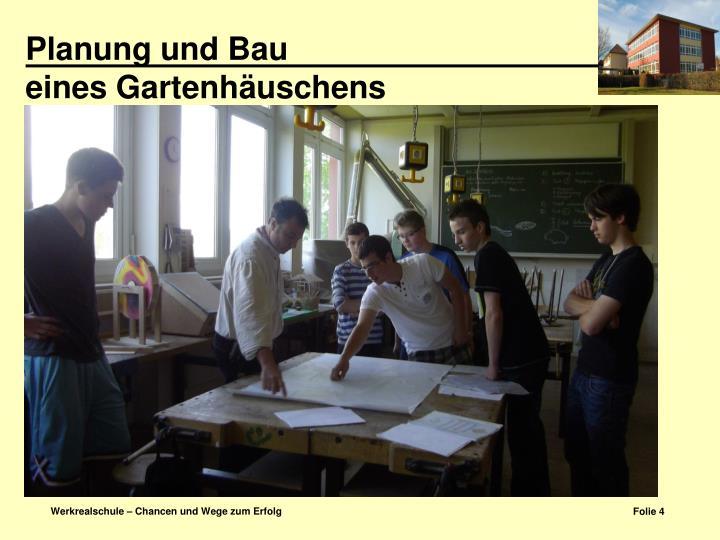 Planung und Bau