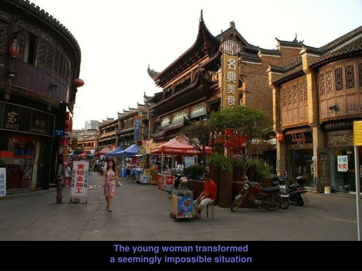 The young woman transformed