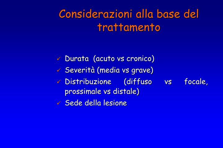 Considerazioni alla base del trattamento