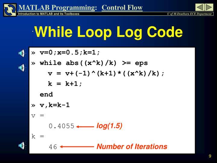 While Loop Log Code